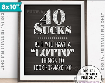 """40th Birthday, 40 Sucks Lottery Sign, Lotto Things to Look Forward To, 40th Birthday Gift, 8x10"""" Chalkboard Style Printable Instant Download"""