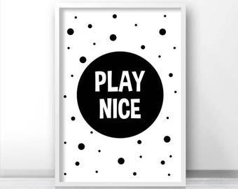 Playroom Decor, Printable Nursery Art, Digital Download Nursery Print, Black White Kids Print, Printable Kids Art, Playroom Print Play Nice