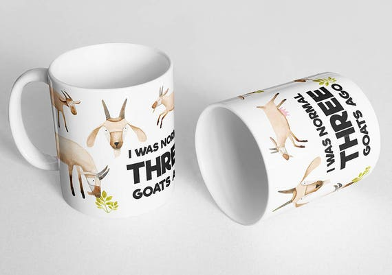 I Was Normal Three Goats Ago Mug - Goat Mug - Goat Lover Mug