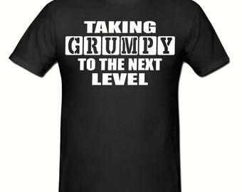 Taking grumpy to the next level t shirt,men's t shirt sizes small- 2xl, Slogan t shirt