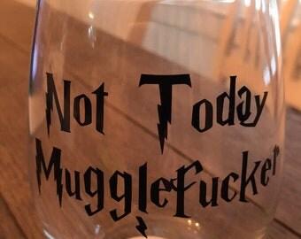 Harry Potter Inspired Not today MuggleFu...