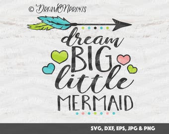 Little Mermaid SVG, Beach SVG, Arrow svg Summer,  Baby Digital Cut Files, Dream Big Cutting Files for Silhouette and Cricut SVDP159