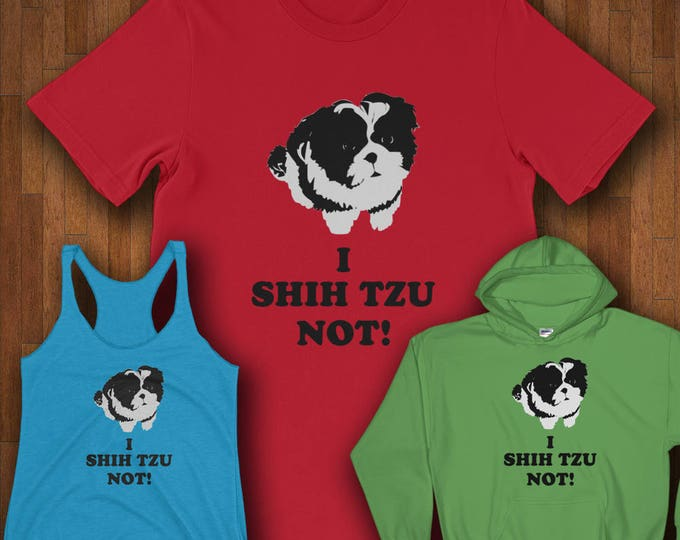 Featured listing image: Only Shih Tzus - I Shih Tzu Not Shih Tzu Shirts