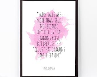 Fairy tales (...), Neil Gaiman, Neil Gaiman Quote, Neil Gaiman Watercolor Quote Poster, Wall art, Motivational quote, Inspirational quote.