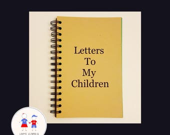 Letters To My Children Journal
