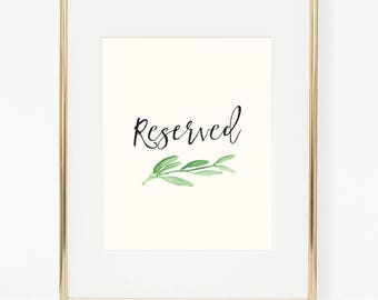 Printable Greenery Reserved Poster (3 versions)