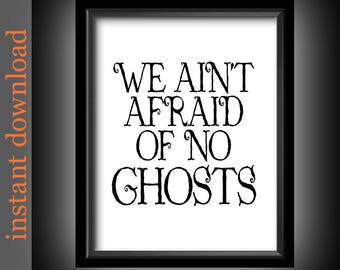 Halloween Printable, Halloween Download, We Ain't Afraid of No Ghost, Ghostbuster quote, funny Halloween, ghost printable, ghost wall art