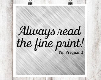 Always read the fine print! I'm Pregnant! SVG/DXF/EPS File