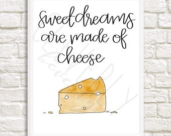 Sweet Dreams Are Made of Cheese Individual 8x10inch printable digital download