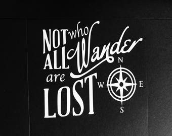 Not All Who Wander Are Lost Vinyl Decal
