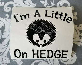On Hedge Decal