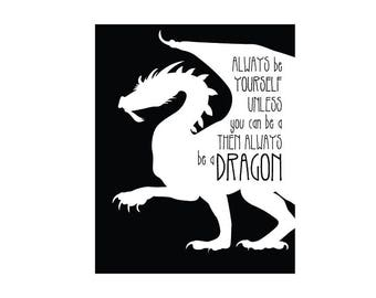 Be a Dragon - Silhouette Quote Print