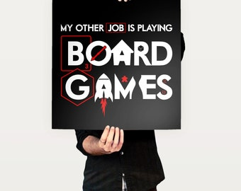 My Other Job is PLAYING Board Games Poster | tabletop gaming poster for board game geeks | art for your game room