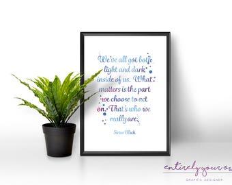 Sirius Black Quote   Harry Potter   Print