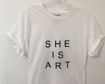 She Is Art t-shirt