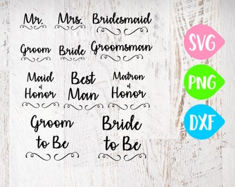 Bridal Party Svg, Wedding Svg, Bride, Bridesmaid, Maid of Honor, Mr Mrs, Groomsmen, Groom, Bride to Be, DXF PNG Cricut Silhouette