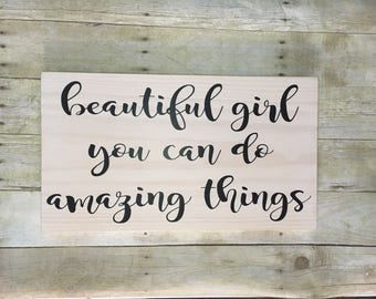Beautiful Girl, Amazing Things Wooden Sign, Girls Room Decor, Nursery Home Decor, Rustic Wall Decor, Farmhouse Style Decor, 12x20