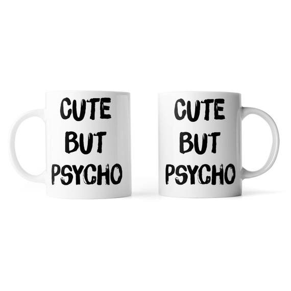 Cute but psycho mug - Funny mug - Rude mug - Mug cup 4P040