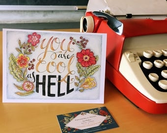 You are Cool as Hell Card & Envelope (blank inside)