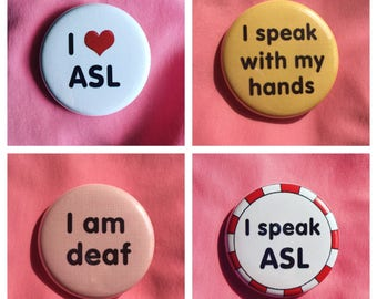 ASL buttons / Deaf-positive buttons / I speak ASL button