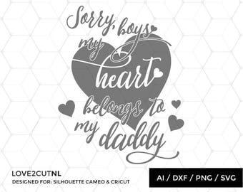 Sorry boys SVG my heart belongs to my daddy SVG
