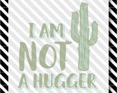 Cactus svg cut file - Not a Hugger Cutfile - Cactus Silhouette dxf - Introvert vector art - cactus svg - svg - Introvert svg cut file