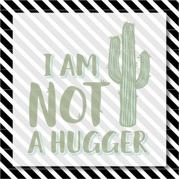 Cactus Svg Cut File Not A Hugger Cutfile Cactus Silhouette