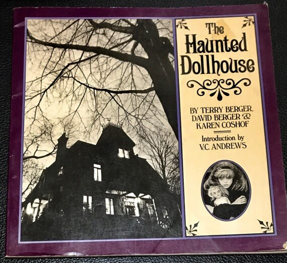 The Haunted Dollhouse Book by Terry & David Berger - Photography by Karen Coshof Introduced by V.C. Andrews