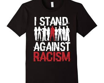 Political Protest T-Shirt, I Stand Against Racism T-Shirt, Protest T-Shirt