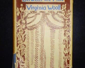 "1941 VIRGINIA WOOLF - ""Between the Acts"" - 1st Edition First Printing, Original Dust Jacket"