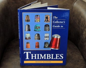 The Collector's Guide to Thimbles by Bridget McConnel