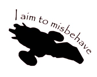 Firefly - I Aim to Misbehave - Firefly Decal - I Aim to Misbehave Decal - Laptop Decal - Mac Book Decal - Car Decal