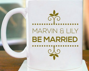 Be Married Beautiful Personalized Mug with Couple's Names