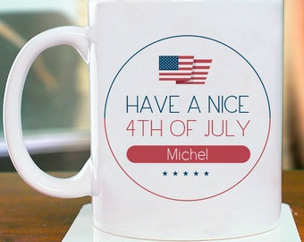 Have a Nice 4th of July Personalized Mug