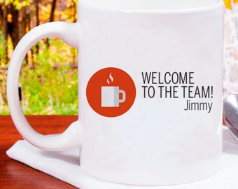 Welcome to the Team! Beautiful Personalized Mug With Name Printed On