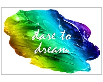 Inspirational Words Dare To Dream Rolled Canvas Wall Art