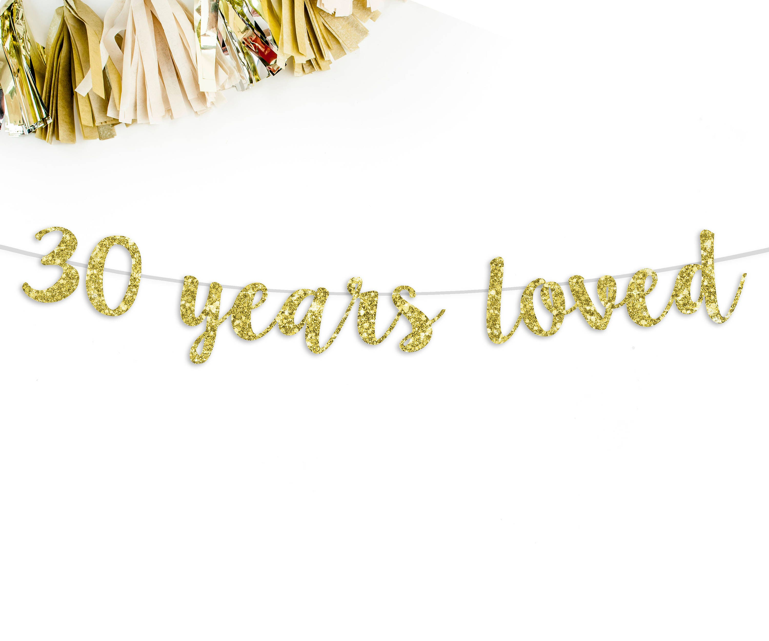 30 years loved cursive banner 30th birthday party thirsty 30