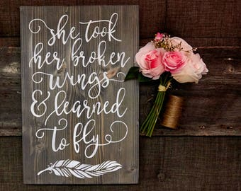 She took her broken wings and learned to fly, motivational quotes, Wall decor, Wooden signs, Inspirational quotes about woman