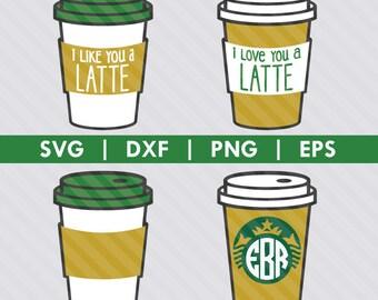 Coffee Cup I Like You A Latte Monogram SVG DXF Silhouette Cameo Cricut Cut File