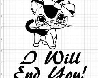 Cute Kitten I Will End You SVG EPS DXF pdf png Cut Filles