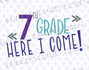7th grade Seventh grade here I come First day of school Sibling Cuttable design svg dxf eps png