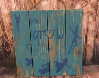 Nursery wood sign - Never Grow Up - Peter Pan quotes sayings baby's nursery decor - kids playroom - baby shower gift gifts neverland
