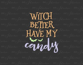 Svg Halloween Witch Better Have My Candy Svg Sayings Trick or Treat Halloween Spiders monogram frames svg files svg silhouette cricut svg