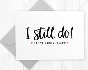 Wedding Anniversary printable card for husband - I STILL DO, Wedding Anniversary card for him, Romantic First Year Anniversary card for her