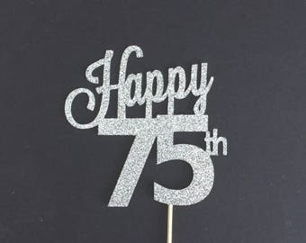 Any Age 75th Birthday Cake Topper, Happy 75th Cake Topper, Birthday Cake Topper, 75 Years Loved, 75