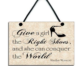 Marilyn Monroe Give A Girl The Right Shoes Inspirational Quote Handmade Wooden Home Sign/Plaque 087