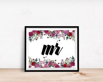 Mr Sign #4  - Wedding printable, floral sign, rustic wedding sign, 8x10 printable wedding sign, 8x10 wedding sign, wedding groom sign