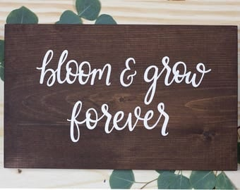 Bloom and Grow Forever   Wood Sign   Wall Decor   Spring Decor   Handpainted