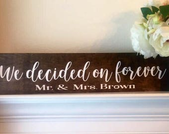 """We Decided On Forever Sign-24""""x 5.5"""" Rustic Sign-Mr And Mrs Wedding Sign-Photography Wedding Sign"""