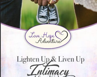 Lighten up and Liven up Intimacy After Kids